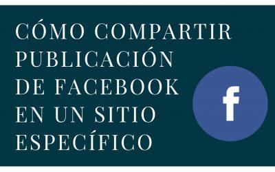 Cómo compartir una publicación en una Página o Grupo específico de Facebook que tengas permiso