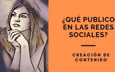 ¿Qué publico en las redes sociales?