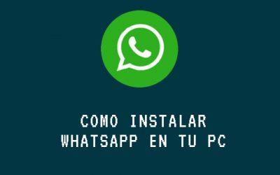 Cómo instalar Whatsapp en tu PC