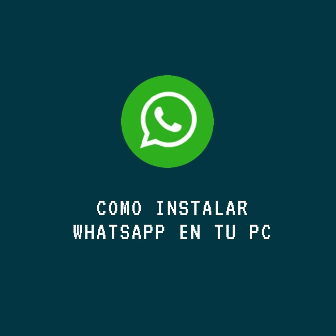 Cómo instalar Whatsapp en tu PC aidalorena