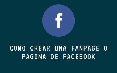 Cómo crear una fanpage o página de Facebook
